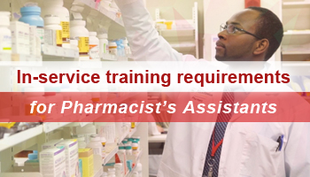 Understanding the in-service training requirements for pharmacist's assistants