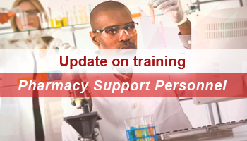 Update on training of Pharmacy Support Personnel